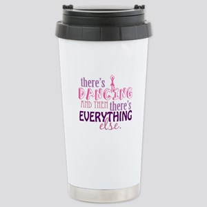Dancing is Everything Stainless Steel Travel Mug