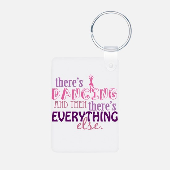 Dancing is Everything Keychains