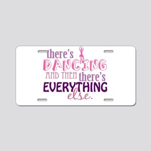 Dancing is Everything Aluminum License Plate