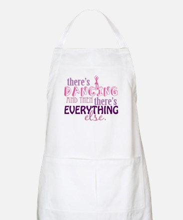 Dancing is Everything Apron