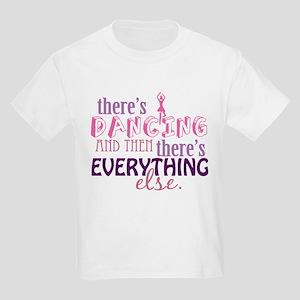 Dancing is Everything Kids Light T-Shirt