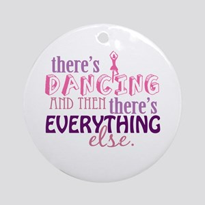 Dancing is Everything Ornament (Round)