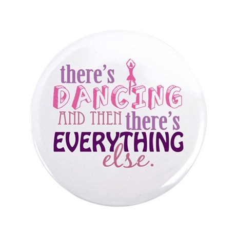 """Dancing is Everything 3.5"""" Button (100 pack)"""