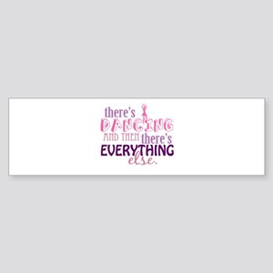 Dancing is Everything Sticker (Bumper)
