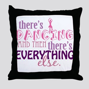 Dancing is Everything Throw Pillow
