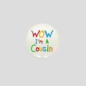 WOW I'm a Cousin Mini Button
