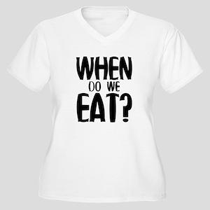 When Do We Eat? Women's Plus Size V-Neck T-Shirt