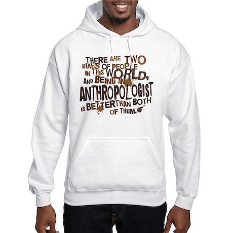 Anthropologist (Funny) Gift Hooded Sweatshirt