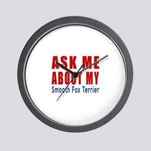 Ask About My Smooth Fox Terrier Dog Wall Clock