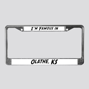 Famous in Olathe License Plate Frame
