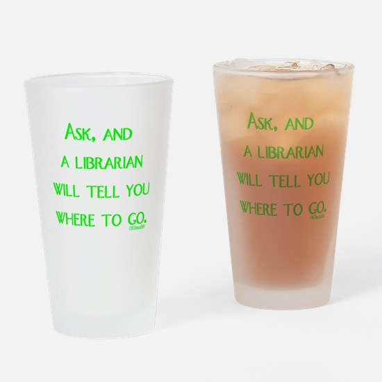 Ask, and a librarian will tel Drinking Glass