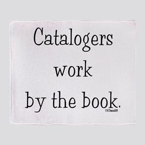 Catalogers work by the book. Throw Blanket