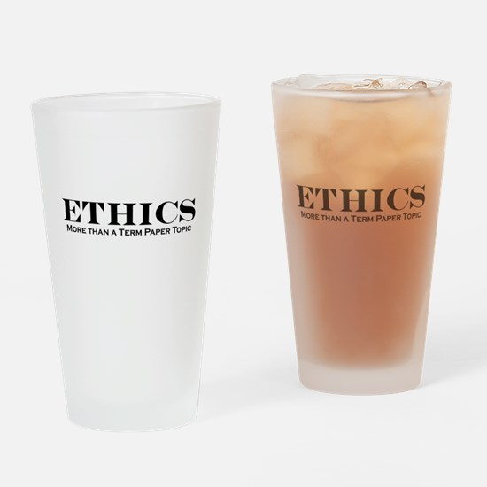 Ethics: More than Term Paper Drinking Glass