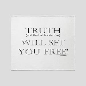Truth (and the bail bondsman) Throw Blanket