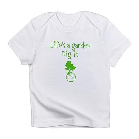 Lifes a garden Infant T-Shirt