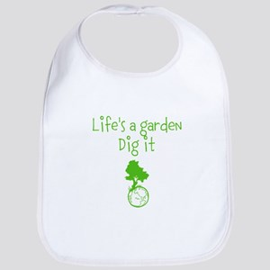 Lifes a garden Bib