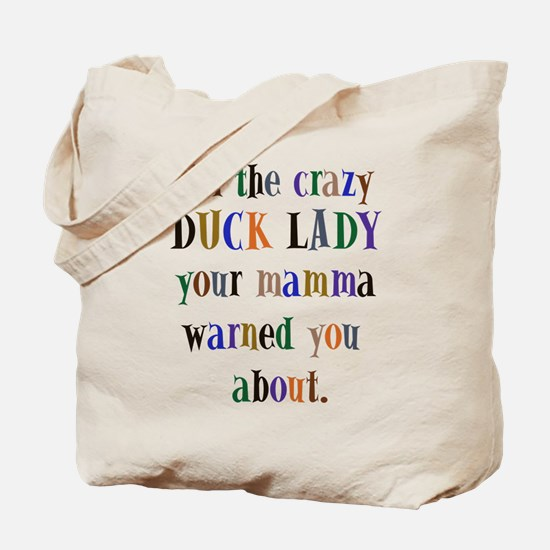 crazy DUCK Lady Tote Bag