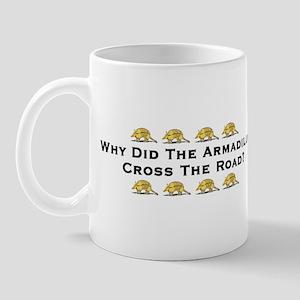 Why Did The Armadillo Cross T Mug