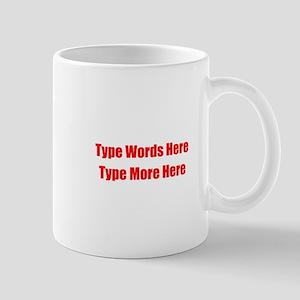 Write Your Own Red Text 11 oz Ceramic Mug