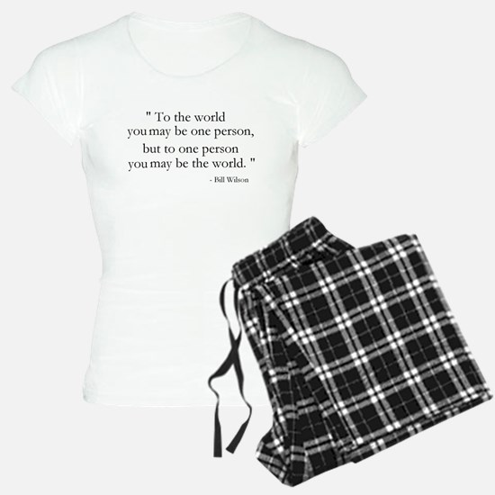 To the world you may be... Pajamas