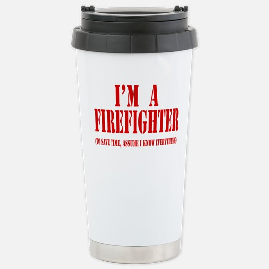 I'm A Firefighter- Red Stainless Steel Travel Mug