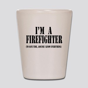 I'm A Firefighter-Light Shot Glass