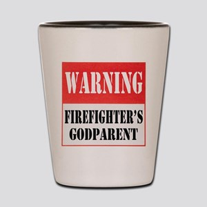 Firefighter Warning-Godparent Shot Glass