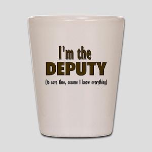 I'm the Deputy Shot Glass