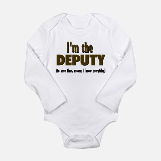 I'm the Deputy Long Sleeve Infant Bodysuit