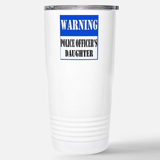 Police Warning-Daughter Stainless Steel Travel Mug