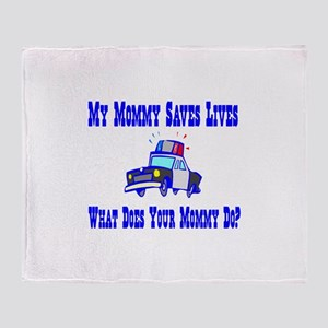 Police Saves Lives-Mommy Throw Blanket