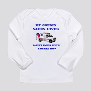 Ambulance Saves Lives-Cousin Long Sleeve Infant T-
