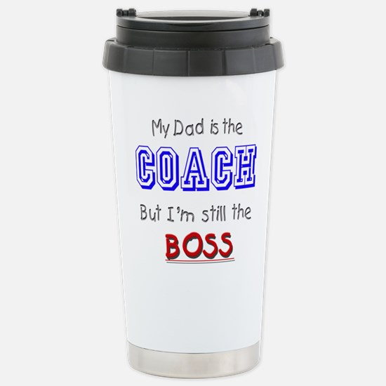 My Dad Is The COACH Stainless Steel Travel Mug