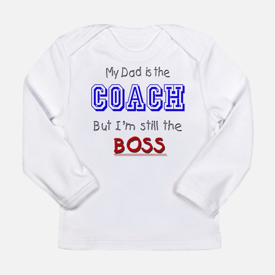 My Dad Is The COACH Long Sleeve Infant T-Shirt