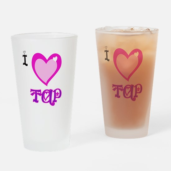 I Love Tap Drinking Glass