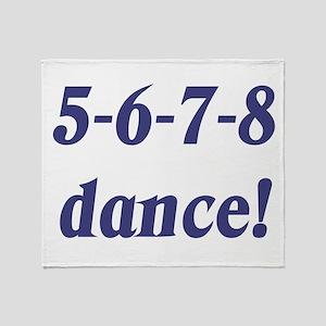 5-6-7-8-dance Throw Blanket