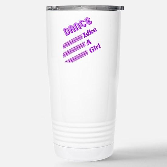 Dance Like A Girl Stainless Steel Travel Mug