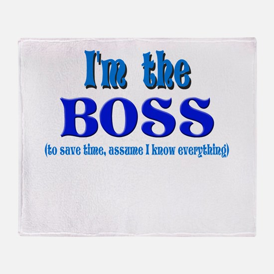 I'm the Boss- Blue Throw Blanket