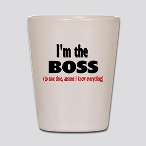 I'm the Boss Shot Glass