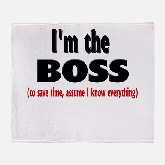 I'm the Boss Throw Blanket