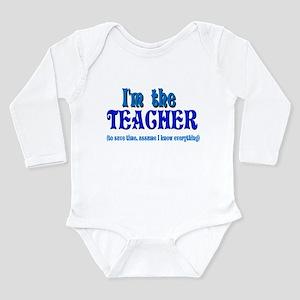 I'm the Teacher Long Sleeve Infant Bodysuit