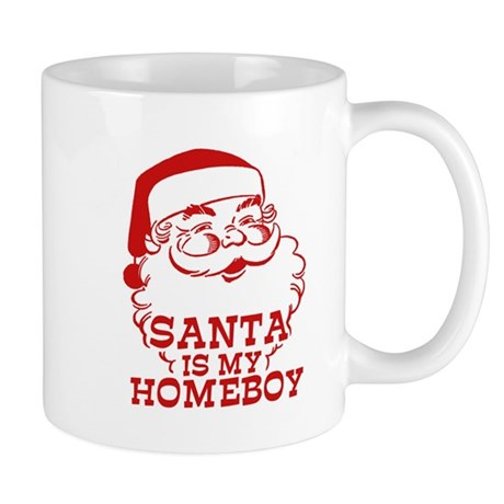 Santa Is My Homeboy Mug