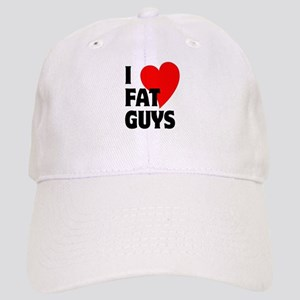 I Love Fat Guys Cap