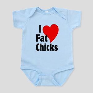 I Love Fat Chicks Chubby Chaser Infant Bodysuit