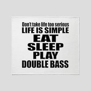 Eat Sleep And Double bass Throw Blanket