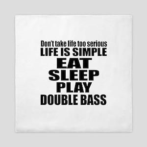 Eat Sleep And Double bass Queen Duvet