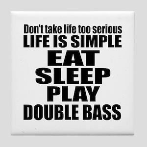 Eat Sleep And Double bass Tile Coaster