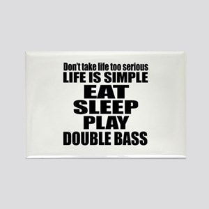 Eat Sleep And Double bass Rectangle Magnet