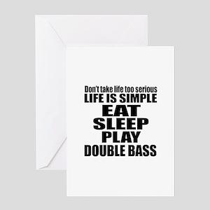 Eat Sleep And Double bass Greeting Card