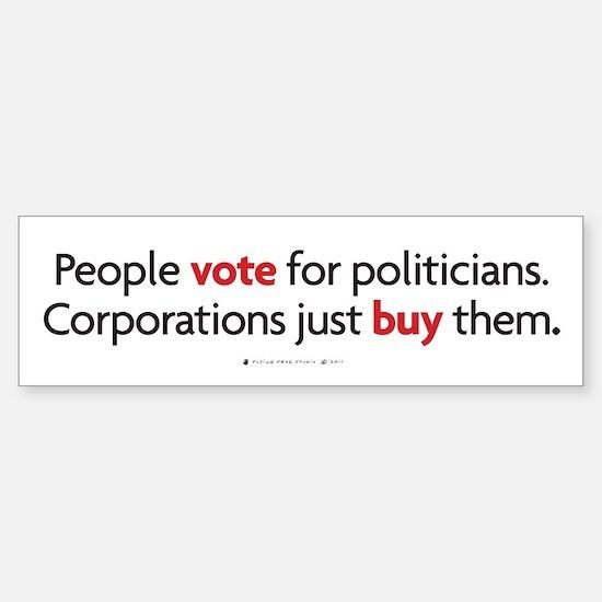 People Vote/Corporations Buy Bumper Bumper Bumper Sticker